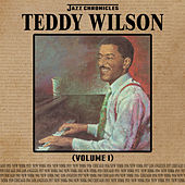 Jazz Chronicles: Teddy Wilson, Vol. 1 by Various Artists