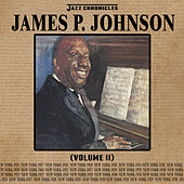 Jazz Chronicles: James P. Johnson, Vol. 2 by James P. Johnson