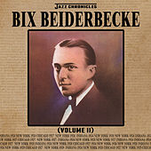 Jazz Chronicles: Bix Beiderbecke, Vol. 2 by Bix Beiderbecke