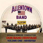 Our Band Heritage, Vol. 1 by Allentown Band (conducted by Albertus L. Meyer)