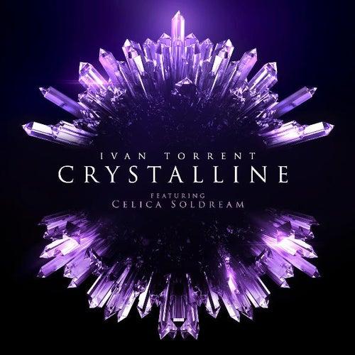 Crystalline (feat. Celica Soldream) by Ivan Torrent
