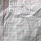 Eureka! by Eureka