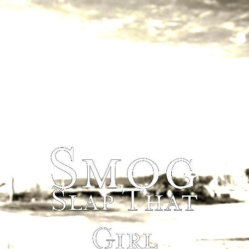Slap That Girl by Smog
