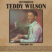 Jazz Chronicles: Teddy Wilson, Vol. 3 by Various Artists