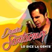 Lo Dice la Gente by Daniel Santacruz