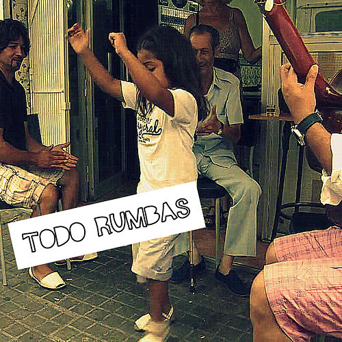 Todo Rumbas by Various Artists