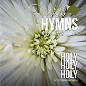 Timeless Hymns, Vol. 5: Holy Holy Holy by Scottish Festival Singers