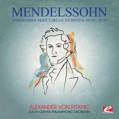 Mendelssohn: A Midsummer Night's Dream, Incidental Music, Op. 61 (Digitally Remastered) by South German Philharmonic Orchestra