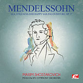 Mendelssohn: Sea, Stillness and Happy Sailing Overture, Op. 27 (Digitally Remastered) by Moscow RTV Symphony Orchestra