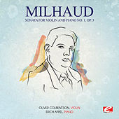 Milhaud: Sonata for Violin and Piano No. 1, Op. 3 (Digitally Remastered) by Erich Appel