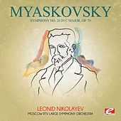 Myaskovsky: Symphony No. 26 in C Major, Op. 79 (Digitally Remastered) by Moscow RTV Large Symphony Orchestra