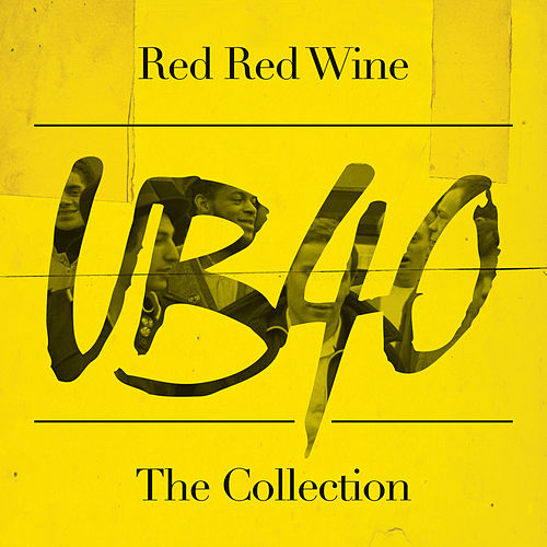 Red Red Wine: The Collection by UB40