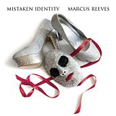 Mistaken Identity by Marcus Reeves