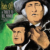Hats Off! A Tribute To Bill Monroe by Various Artists