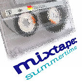 Mixtape : Summertime by Various Artists