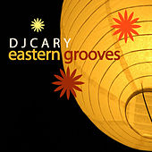 Eastern Grooves by DJ Cary