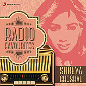 Radio Favourites - Shreya Ghoshal by Various Artists