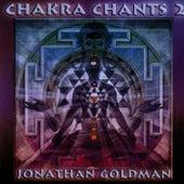 Chakra Chants 2 by Jonathan Goldman