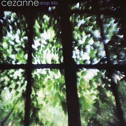 Cezanne by Drop Trio