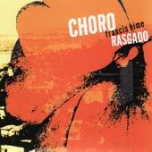 Choro Rasgado by Francis Hime