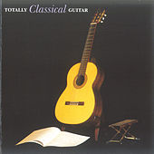 Totally Classical Guitar by Various Artists