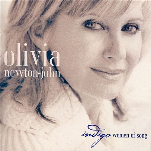 Indigo Women Of Song by Olivia Newton-John