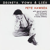 Secrets, Vows and Lies by Pete Hawkes
