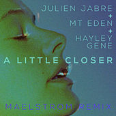 A Little Closer by Mt. Eden