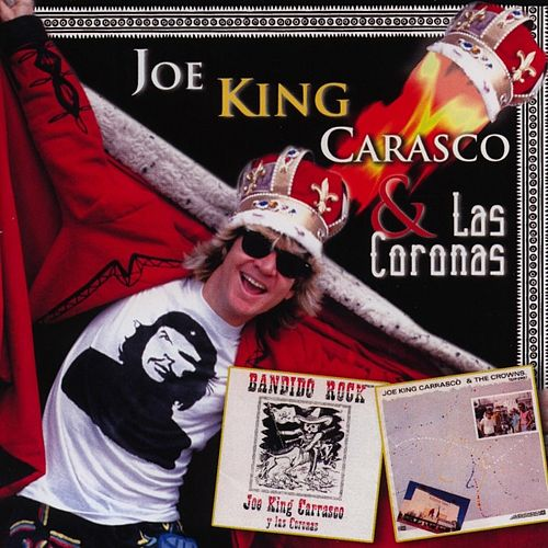Bordertown & Viva San Antone by Joe 'King' Carrasco