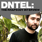 Dntel:The Rhapsody Interview by Dntel