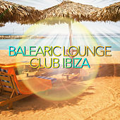 Balearic Lounge Club Ibiza by Various Artists