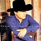 Thank God For Believers by Mark Chesnutt