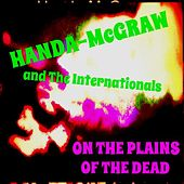On the Plains of the Dead (60s Summer of Love Psychedelic Mix) by Handa-McGraw and the Internationals