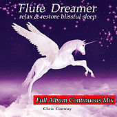 Flute Dreamer: Relax & Restore Blissful Sleep by Chris Conway