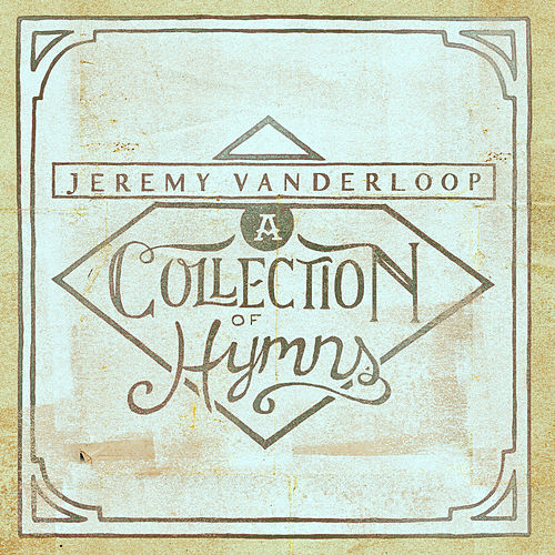 A Collection of Hymns by Jeremy Vanderloop