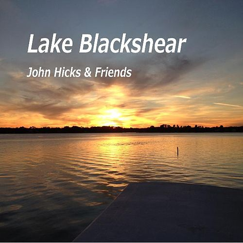 Lake Blackshear (feat. Danielle Hicks) by John Hicks