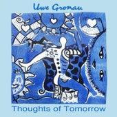 Thoughts of Tomorrow by Uwe Gronau