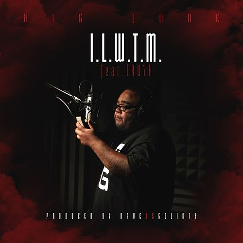 ILWTM (In Love With The Music) (feat. Tru7h) - Single by Big June