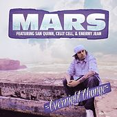 Overnight Change (feat. San Quinn, Celly Cell, & Enermy Jean) - Single by Mars