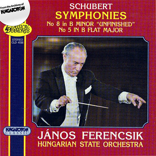 Schubert: Symphonies Nos. 5 and 8, 'Unfinished' by Hungarian State Orchestra