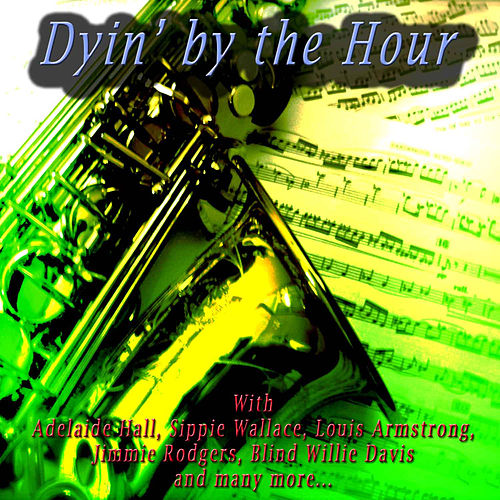 Dyin' by the Hour by Various Artists