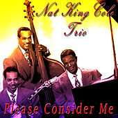 Please Consider Me by Nat King Cole