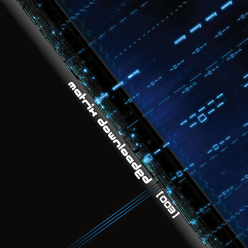 Matrix Downloaded 003 by Various Artists