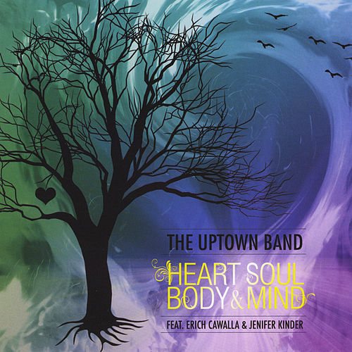 Heart, Soul, Body & Mind by The Uptown Band