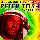 Lee Scratch Perry Presents Peter Tosh & Friends by Various Artists