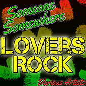 Someone Somewhere: Lovers Rock by Various Artists