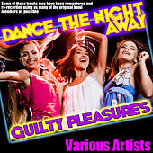 Dance the Night Away - Guilty Pleasures by Various Artists