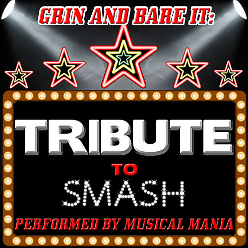 Grin and Bare It: Tribute to Smash by Musical Mania