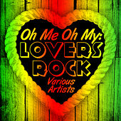 Oh Me Oh My: Lovers Rock by Various Artists
