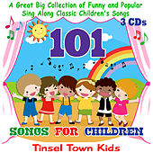 101 Songs for Children by Tinsel Town Kids